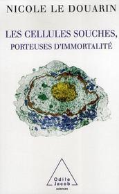 Les cellules souches, porteuses d immortalité - Intérieur - Format classique