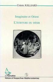 Imaginaire et Orient ; l'écriture du désir - Intérieur - Format classique