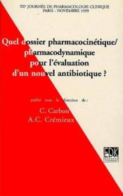 Quel dossier pharmacocinetique-pharmacodynamique pour l'evaluation d'un nouvel antibiotique - Couverture - Format classique