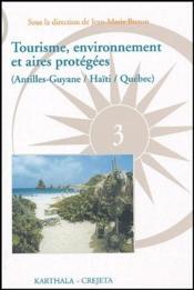 Tourisme, environnement et aires protégées (Antilles-Guyane, Haïti, Québec) - Couverture - Format classique