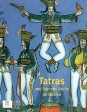 Tatras, une légende dorée polonaise. collection du Musée de Zakopane - Couverture - Format classique
