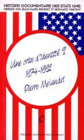 Histoire documentaire des Etats-Unis t.10 ; une crise d'identité ? 1974-1992 - Couverture - Format classique
