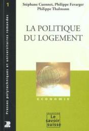 La Politique Du Logement - Couverture - Format classique