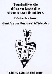 Tentative de décryptage des signes particuliers ; guide pratique et littéraire - Intérieur - Format classique