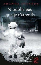 N'oublie pas que je t'attends – Amanda Stevens – ACHETER OCCASION – juillet 2011