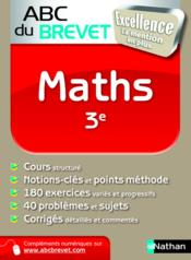 ABC DU BREVET EXCELLENCE ; maths ; 3ème (édition 2011)  - Mora - Carole Feugere