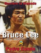 Vente livre :  Bruce Lee Derriere La Legende  - Collectif