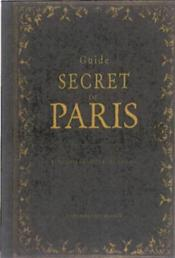 Guide secret de Paris - Couverture - Format classique