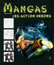 Les manga action heroes ; dessiner pas à pas - Couverture - Format classique