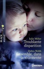 Vente  Troublante disparition ; ensemble, dans la tourmente  - Julie Miller - Debra Webb