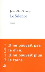Le silence  - Jean-Guy Soumy