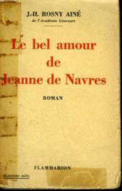Le Bel Amour De Jeanne De Navres. - Couverture - Format classique