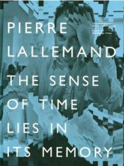 Vente livre :  Pierre Lallemand, the sense of time lies in its mémory  - Ryan Raymund