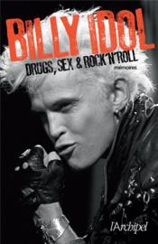 Drugs, sex & rock n'roll  - Billy Idol