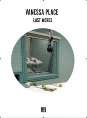 Vente livre :  Last words  - Vanessa Place