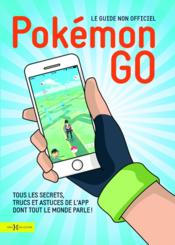 Vente livre :  Pokémon Go ; le guide non officiel  - Collectif