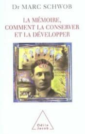 La Memoire, Comment La Conserver Et La Developper - Couverture - Format classique