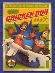 Chicken Run ; Apprend A Voler Ou Finit En Pate - Couverture - Format classique