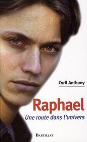 Raphael ; Une Route Dans L'Univers - Intérieur - Format classique