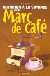 Initiation à la voyance par le marc de cafe - Couverture - Format classique