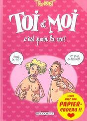 Toi Et Moi C'Est Pour La Vie - Intérieur - Format classique
