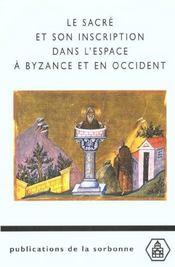 Sacre Et Son Inscription Dans L Espace A Byzance Et En Occident - Intérieur - Format classique