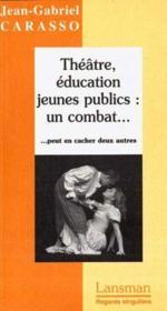 Theatre, Education Jeunes Publics : Un Combat - Couverture - Format classique