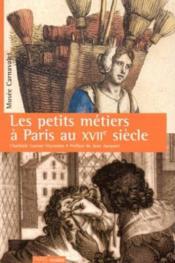 Les Petits Metiers A Paris Au Xviieme Siecle - Couverture - Format classique