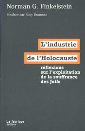 L'Industrie De L'Holocauste ; Reflexions Sur L'Exploitation De La Souffrance Des Juifs - Intérieur - Format classique