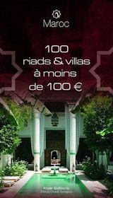 Maroc ; 100 riads et villas à moins de 100 euros - Intérieur - Format classique