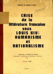 Crise de la littérature française sous Louis XIV : humanisme et nationalisme. Thèse de doctorat. - Couverture - Format classique