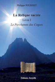 La relique sacree, livre i : le parchemin des cagots - Couverture - Format classique