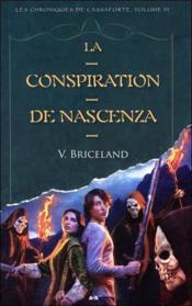 La conspiration de Nascenza t.3 ; les chroniques de Cassaforte - Couverture - Format classique