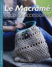 Le macramé ; déco et accessoires - Couverture - Format classique