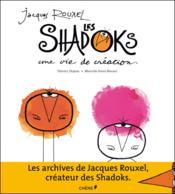 Jacques Rouxel et les Shadoks ; une vie de création - Couverture - Format classique