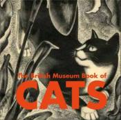 The British Museum Book Of Cats /Anglais - Couverture - Format classique