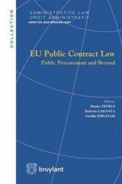 Vente livre :  Eu public contract law ; public procurement and beyond  - Collectif