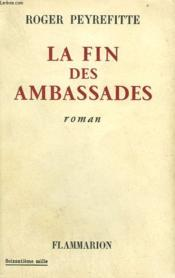 La Fin Des Ambassades. - Couverture - Format classique