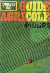 Guide Agricole Philips 1971. Tome 13. - Couverture - Format classique