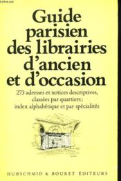 Guide Parisien Des Librairiees D'Ancien Et D'Occasion - Couverture - Format classique
