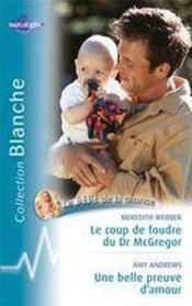 Le Coup De Foudre Du Dr Mc Gregor Suivi De Une Belle Preuve D'Amour (The Doctor'S Marriage Wish - Mission : Moutain Rescue) - Couverture - Format classique