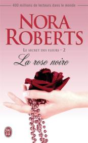 Le secret des fleurs t.2 ; la rose noire - Couverture - Format classique