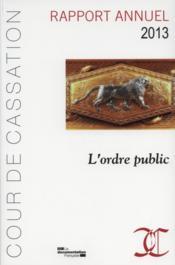L'ordre public, rapport annuel 2013 ; cour de cassation - Couverture - Format classique