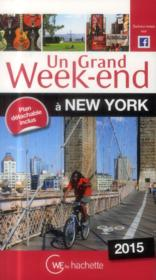 Vente livre :  UN GRAND WEEK-END ; New-York 2015  - Collectif