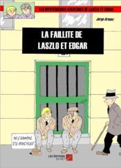 Les mystérieuses aventures de Laszlo et Edgar ; la faillite de Laszlo et Edgar - Couverture - Format classique