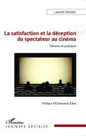 La satisfaction et la deception du spectateur au cinema ; theories et pratiques