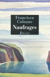 Vente livre :  Naufrages  - Francisco Coloane