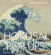 Vente livre :  Hokusaï pop-ups  - Courtney Watson Mccarthy
