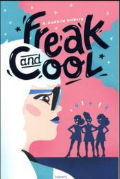Vente livre :  Freak and cool  - Anne Audhild Solberg