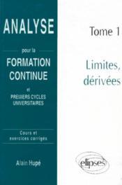 Analyse Pour La Formation Continue Tome 1 Limites Derivees - Couverture - Format classique